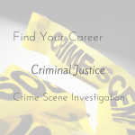 The Path to Crime Scene Investigation Careers