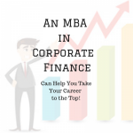 How an MBA in Corporate Finance Could Affect Your Career