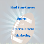 Uncover Career Opportunities in Sports and Entertainment Marketing
